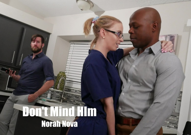 WillTileXXX/Dont Mind Him - Norah Nova